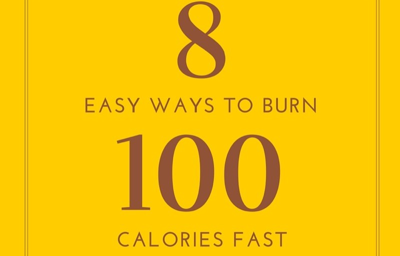 Eight Simple and Fun Ways on How to Burn 100 Calories Fast (You'll love #8)