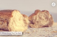Why Exactly Is Wheat Bread Bad For You